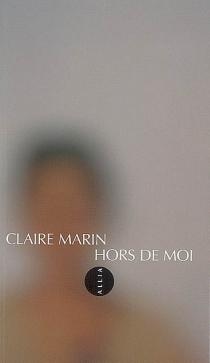 Hors de moi - ClaireMarin