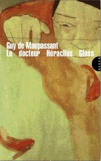 Le docteur Héraclius Gloss - Guy deMaupassant