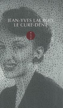 Le cure-dent - Jean-YvesLacroix