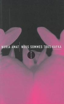 Nous sommes tous Kafka - NuriaAmat