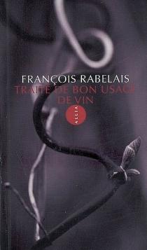 Traité du bon usage du vin - FrançoisRabelais