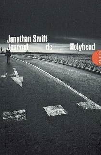 Journal de Holyhead| Suivi de Poèmes de Holyhead - JonathanSwift