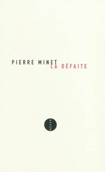 La défaite : confessions - PierreMinet