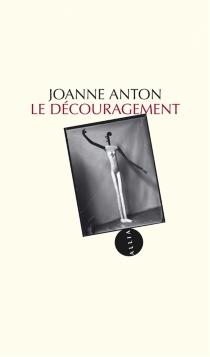 Le découragement - JoanneAnton