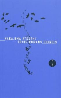 Trois romans chinois - AtsushiNakajima