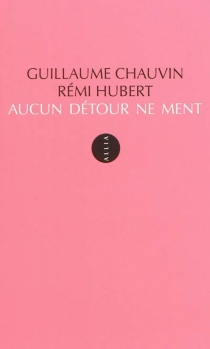 Aucun détour ne ment - GuillaumeChauvin