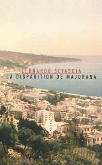 La disparition de Majorana - LeonardoSciascia