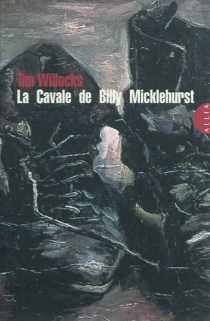 Billy Micklehurst's run| La cavale de Billy Micklehurst - Tim Willocks