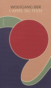 L'appel du texte : l'indétermination comme condition d'effet esthétique de la prose littéraire - WolfgangIser