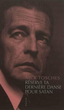 Réserve ta dernière danse pour Satan - NickTosches