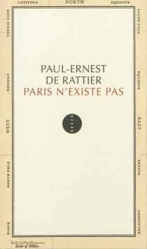 Paris n'existe pas - Paul-Ernest deRattier