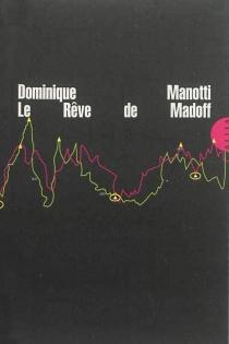 Le rêve de Madoff - DominiqueManotti