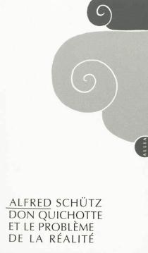 Don Quichotte et le problème de la réalité - AlfredSchutz