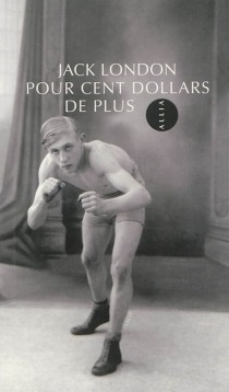 Pour cent dollars de plus - Jack London