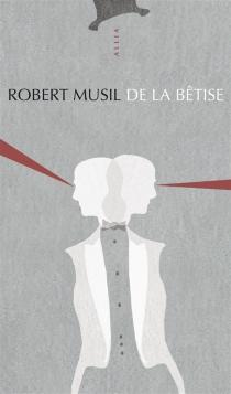 De la bêtise - RobertMusil