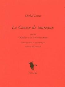 La course de taureaux| Suivi de Calendrier| Suivi de Souvenirs taurins - MichelLeiris