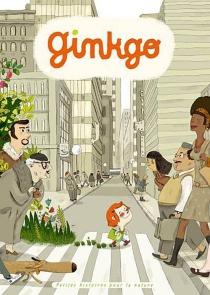 Ginkgo : petites histoires pour la nature -