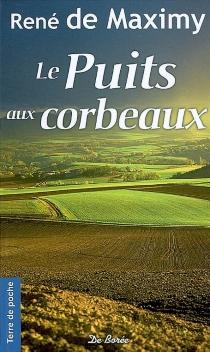 Le puits aux corbeaux - René deMaximy