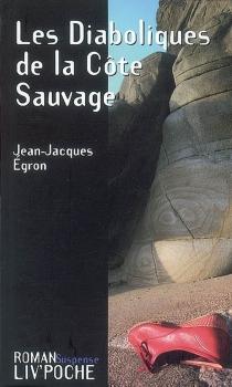 Les diaboliques de la Côte sauvage - Jean-JacquesEgron