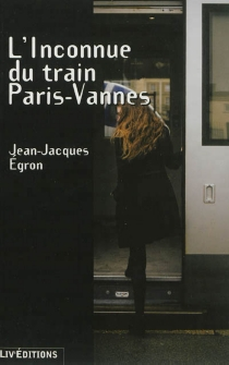 L'inconnue du train Paris-Vannes - Jean-Jacques Egron