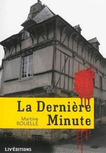 La dernière minute - MartineRouellé