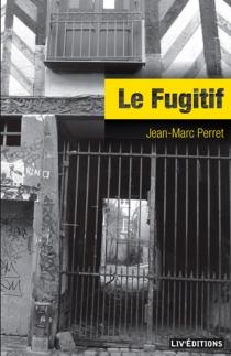 Le fugitif - Jean-MarcPerret