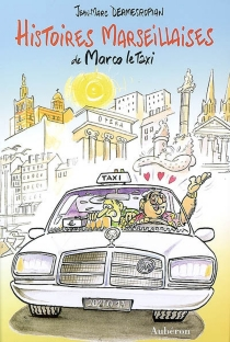 Histoires marseillaises de Marco le taxi - Jean-MarcDermesropian