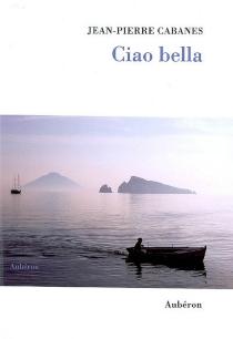 Ciao bella - Jean-PierreCabanes
