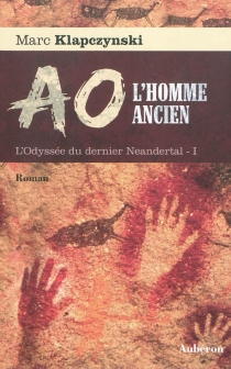 L'odyssée du dernier Neandertal - MarcKlapczynski