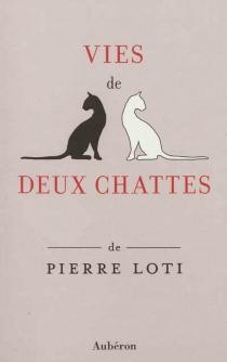 Vies de deux chattes : et autres récits - PierreLoti