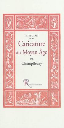 Histoire de la caricature au Moyen Age - Champfleury