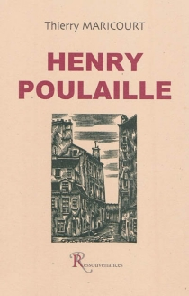 Henry Poulaille : 1896-1980 - Thierry Maricourt