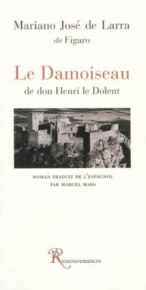 Le damoiseau de don Henri le Dolent : roman de 1834 - Mariano José deLarra