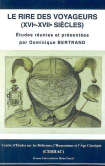 Le rire des voyageurs (XVIe-XVIIe siècles) -