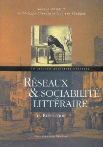 Réseaux et sociabilité littéraire en Révolution -