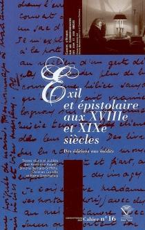 Exil et épistolaire aux XVIIIe et XIXe siècles : des éditions aux inédits -