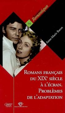 Romans français du XIXe siècle à l'écran : problèmes de l'adaptation - Anne-MarieBaron