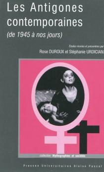 Les Antigones contemporaines (de 1945 à nos jours) -