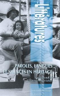 Paroles, langues et silences en héritage : essais sur la transmission intergénérationnelle aux XXe et XXIe siècles -