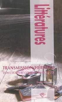 Transmission-héritage dans l'écriture contemporaine de soi -