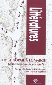 De la norme à la marge : écritures mineures et voix rebelles - AnneGarrait-Bourrier