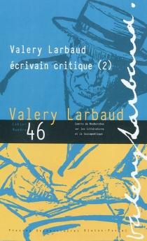 Cahiers des amis de Valery Larbaud, n° 46 -