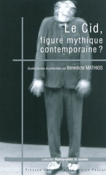 Le Cid, figure mythique contemporaine ? -