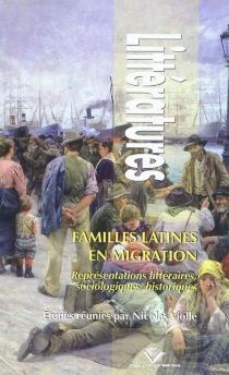 Familles latines en migration : représentations littéraires, sociologiques, historiques -