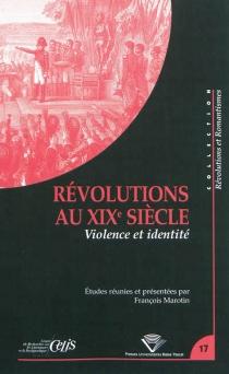 Révolutions au XIXe siècle : violence et identité -