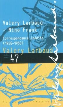 Cahiers des amis de Valery Larbaud, n° 47 - NinoFrank