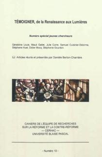 Témoigner, de la Renaissance aux Lumières : numéro spécial jeunes chercheurs -