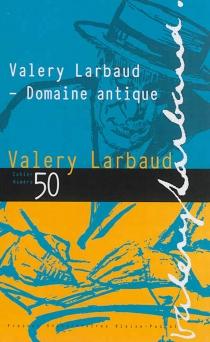 Cahiers des amis de Valery Larbaud, n° 50 -