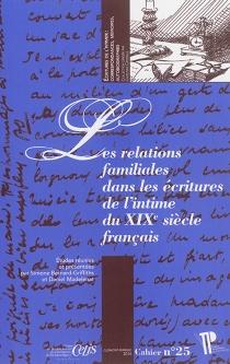 Les relations familiales dans les écritures de l'intime du XIXe siècle français -