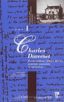 Ecrits intimes (1855-1874), journal, souvenirs et mémoires - CharlesDuvernet